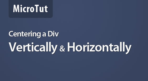 Microtut centering a div both horizontally and vertically tutorialzine - Vertical align div ...