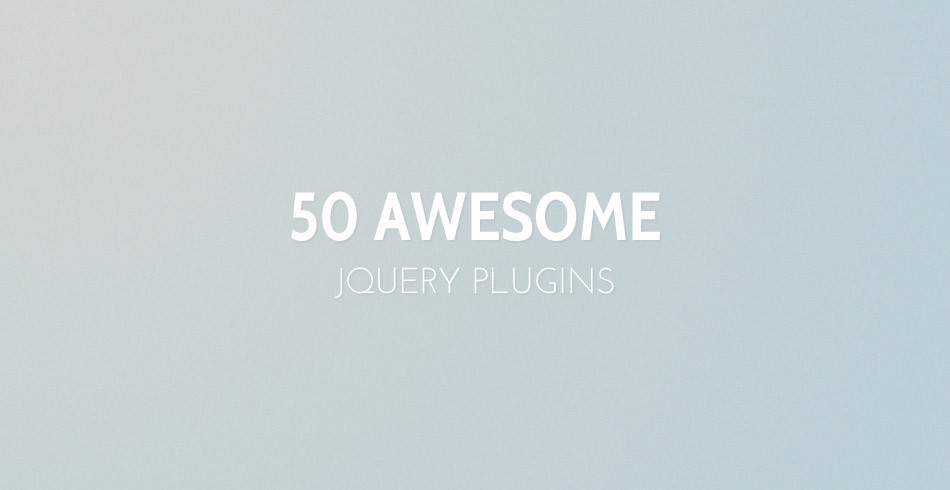 50 Amazing jQuery Plugins That You Should Start Using Right Now