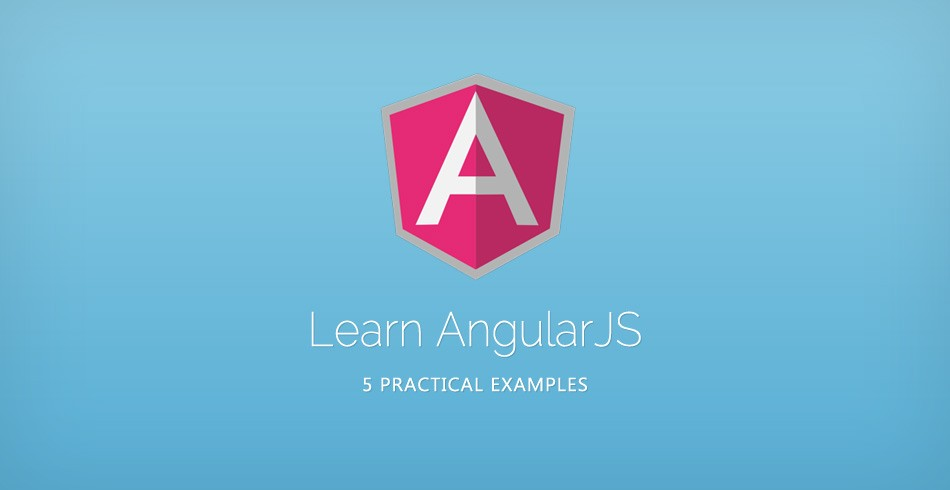Learn AngularJS With These 5 Practical Examples
