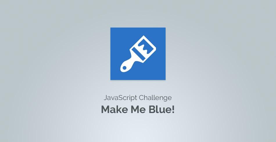 JavaScript Challenge: Make Me Blue!
