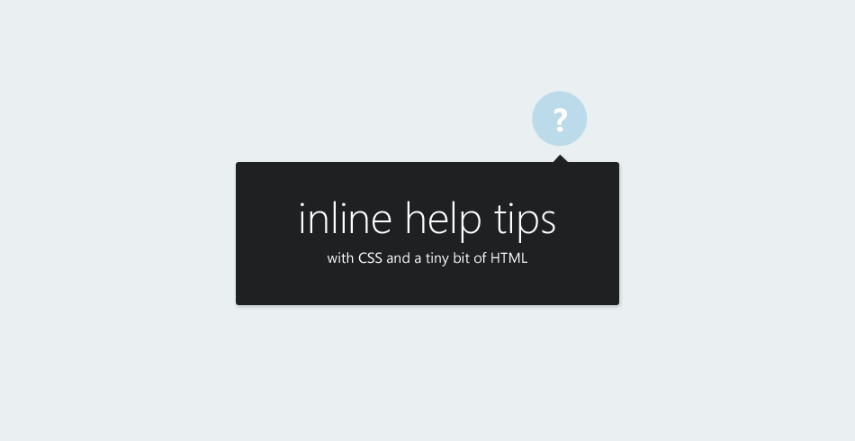 Create inline help tips for your site with a bit of CSS