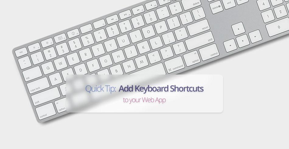 Quick Tip: Add Keyboard Shortcuts To Your Web App - Tutorialzine
