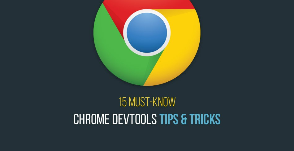 15 Must-Know Chrome DevTools Tips and Tricks