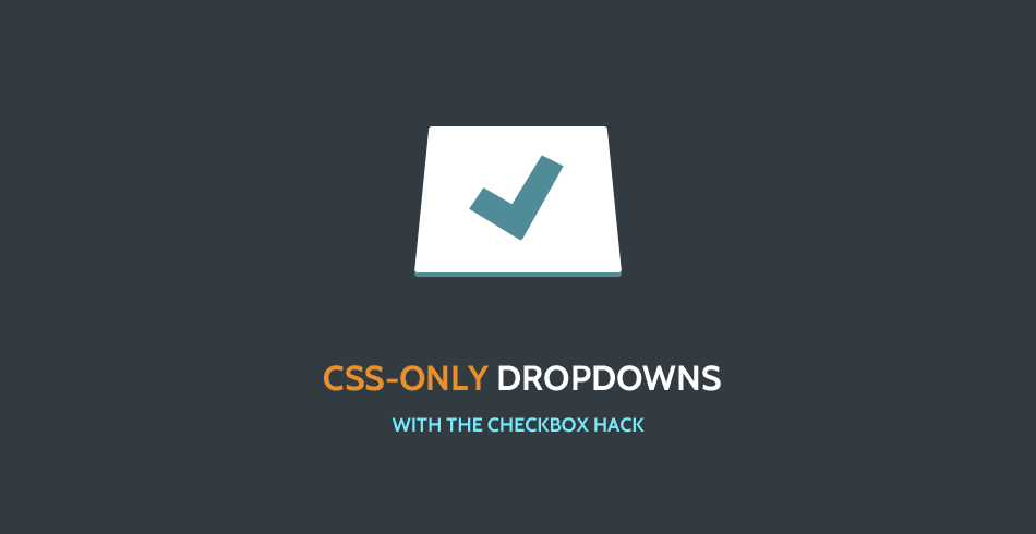 Quick Tip: CSS Only Dropdowns With The Checkbox Hack - Tutorialzine
