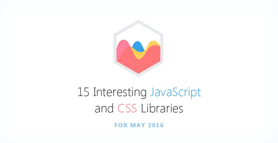 15 Interesting JavaScript and CSS Libraries for May 2016