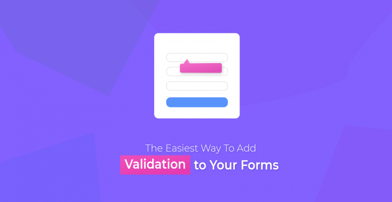 the-easiest-way-to-add-validation-to-your-forms